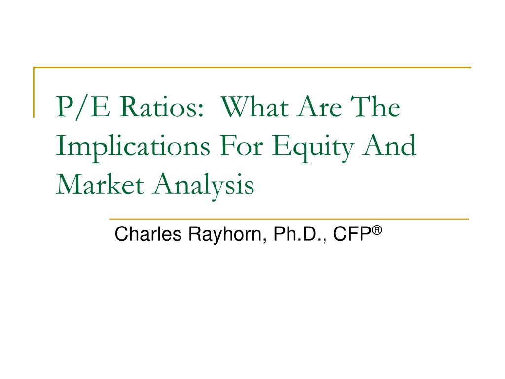 p e ratios what are the implications for equity and market analysis l.