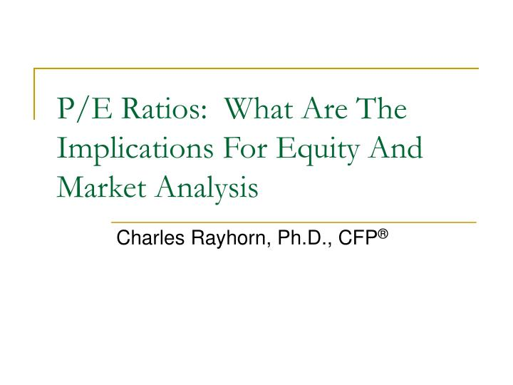 P e ratios what are the implications for equity and market analysis