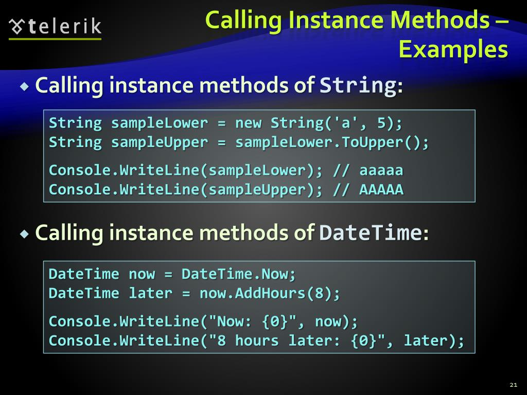 Calling Instance Methods –  Examples