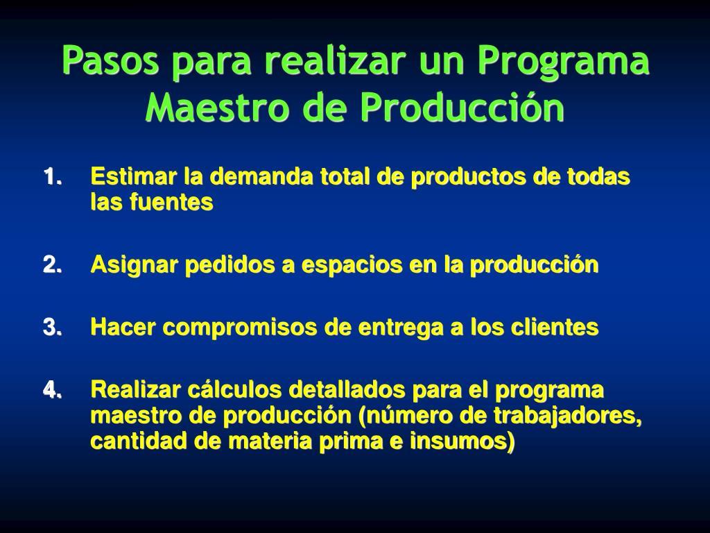 Pasos para realizar un Programa Maestro de Producción