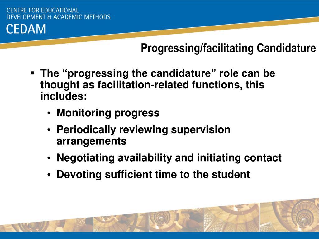 Progressing/facilitating Candidature