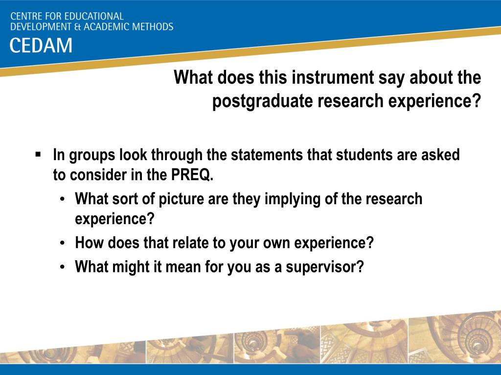 What does this instrument say about the postgraduate research experience?