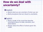 how do we deal with uncertainty