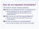 how do we represent uncertainty