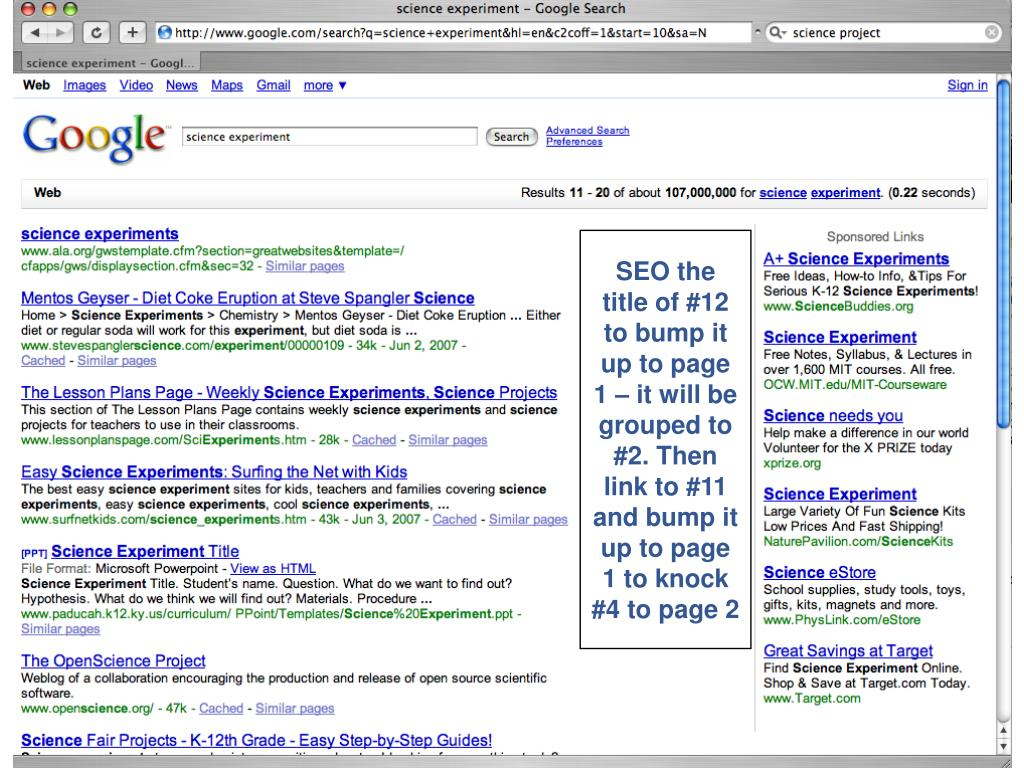 SEO the title of #12 to bump it up to page 1 – it will be grouped to #2. Then link to #11 and bump it up to page 1 to knock #4 to page 2