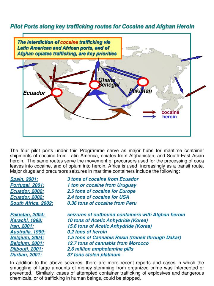 Pilot Ports along key trafficking routes for Cocaine and Afghan Heroin