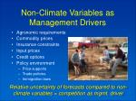 non climate variables as management drivers