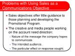 problems with using sales as a communications objective6
