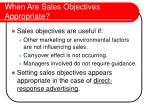 when are sales objectives appropriate