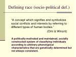 defining race socio political def