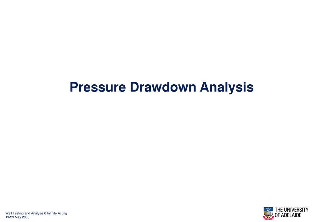 Pressure Drawdown Analysis