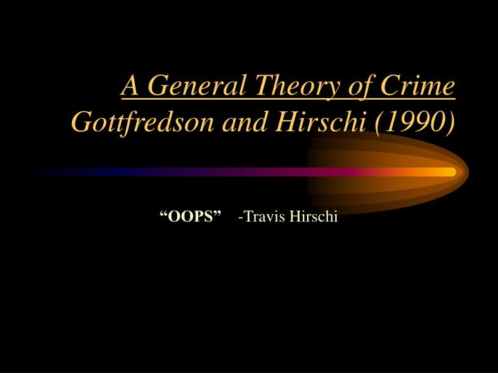 a general theory of crime michael
