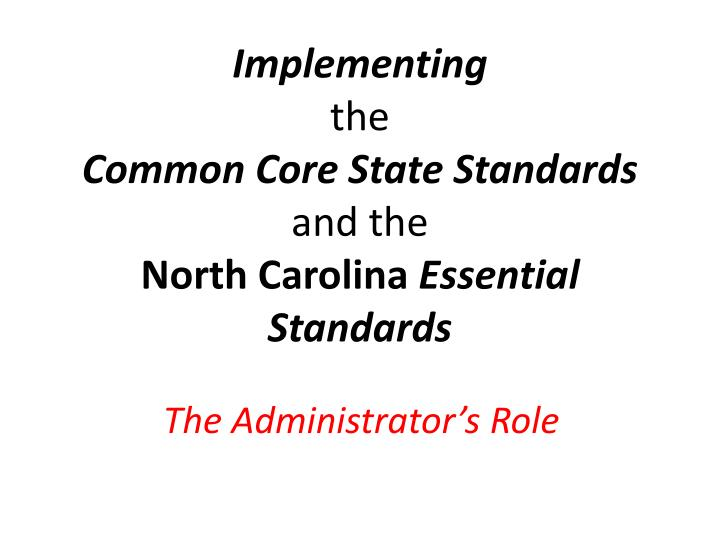 implementing the common core state standards and the north carolina essential standards n.