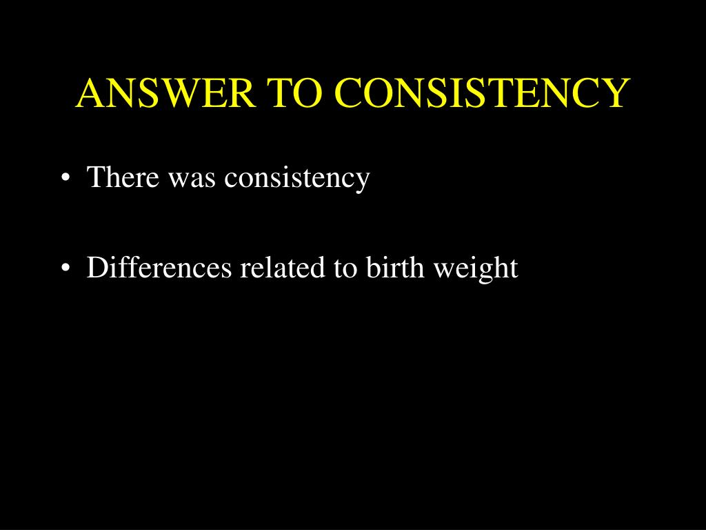 ANSWER TO CONSISTENCY