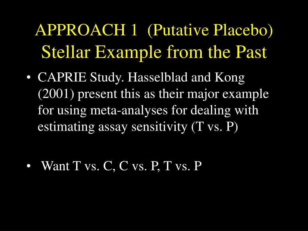 APPROACH 1  (Putative Placebo)