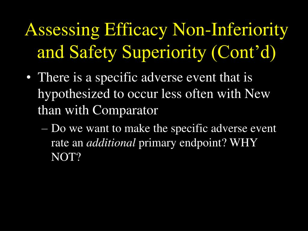 Assessing Efficacy Non-Inferiority and Safety Superiority (Cont'd)