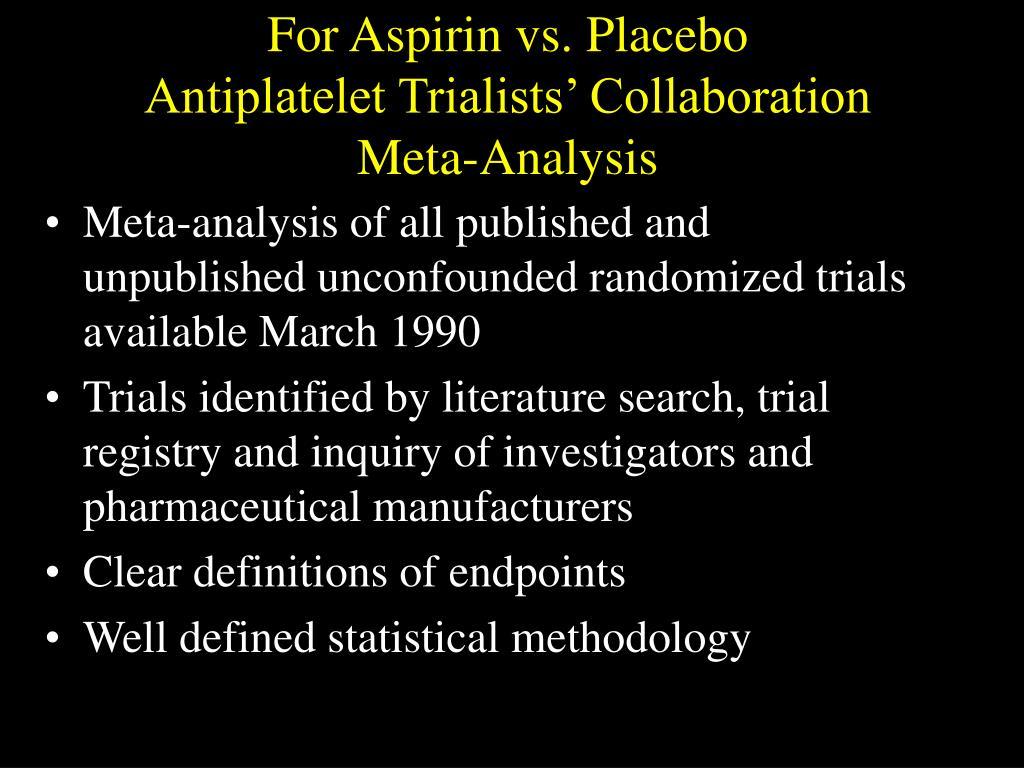 For Aspirin vs. Placebo