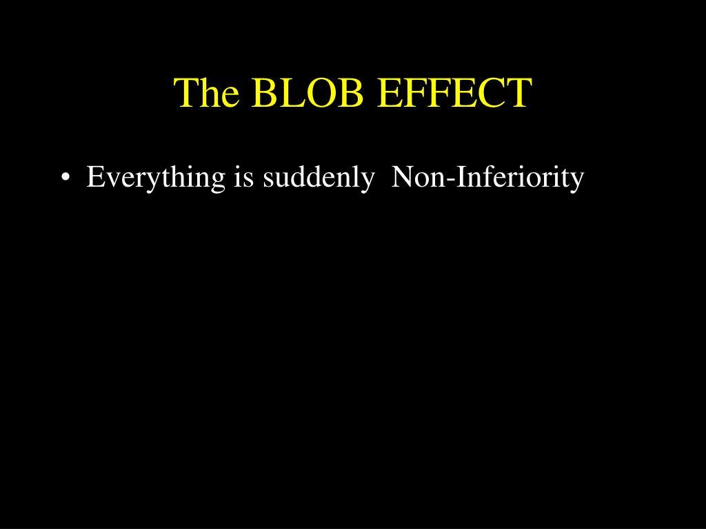 The BLOB EFFECT