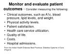 monitor and evaluate patient outcomes consider measuring the following