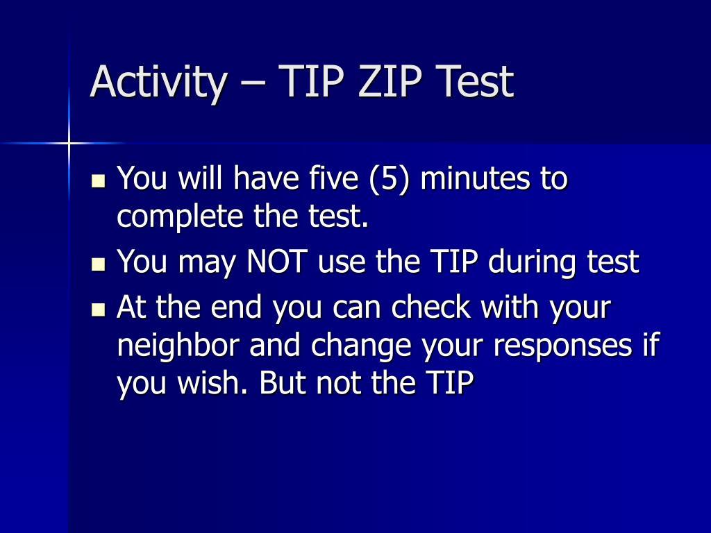 Activity – TIP ZIP Test