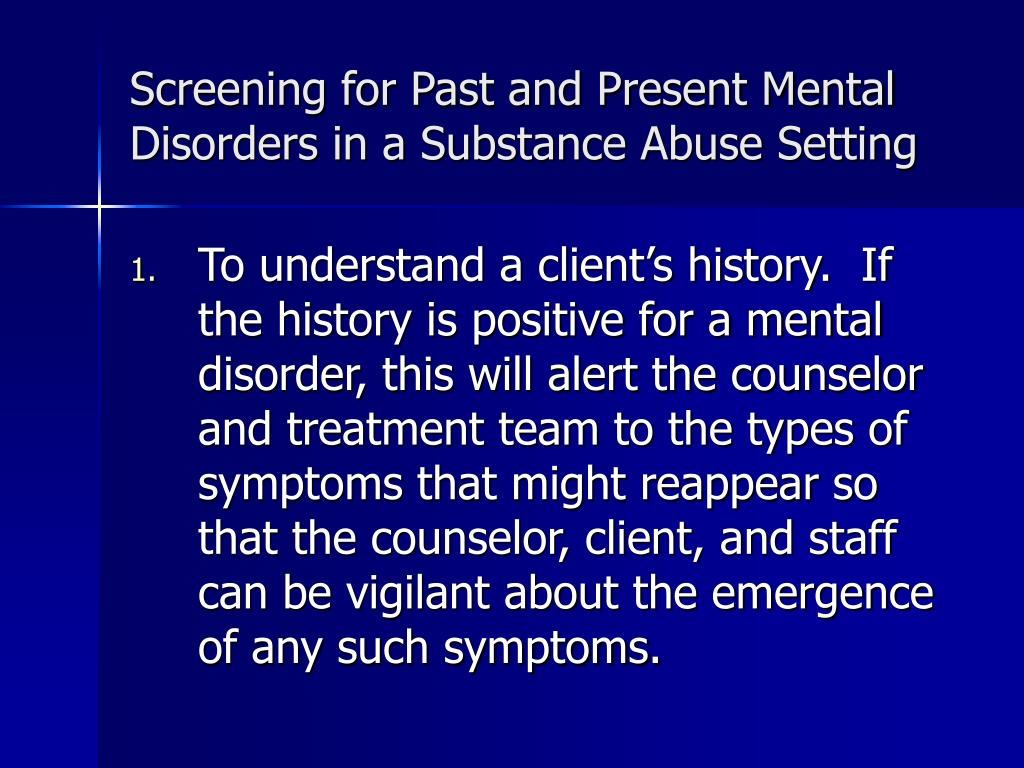 Screening for Past and Present Mental Disorders in a Substance Abuse Setting