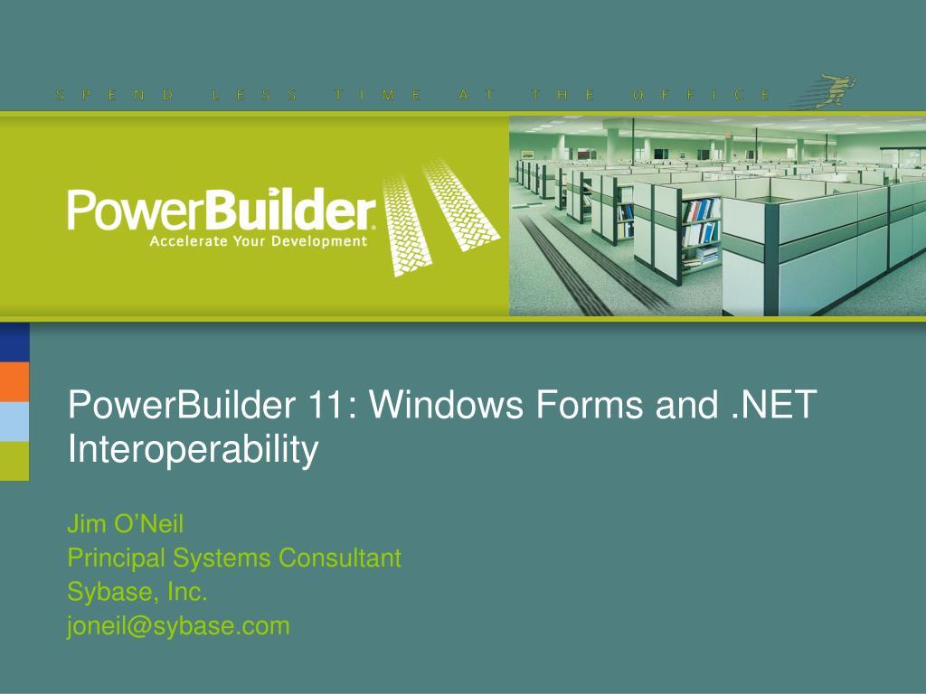 powerbuilder 11 windows forms and net interoperability l.