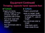 equipment continued throwing opposite hand opposite foot