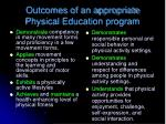 outcomes of an appropriate physical education program