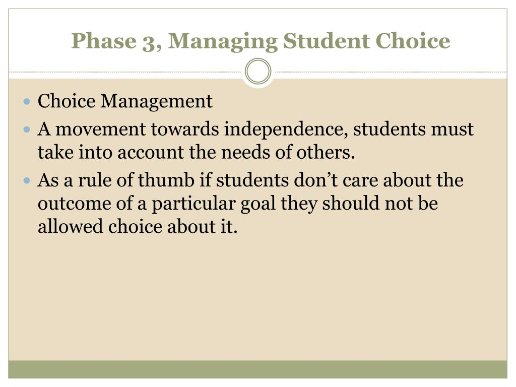 Phase 3, Managing Student Choice