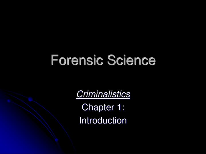 criminalistics chapter 14 forensic serology Forensic serologists are some of the most crucial criminal justice professionals in this part of the crime solving process if this career path sounds interesting to you, use our as a forensic serologist, you may work for many different local police stations, crime labs, and other criminal justice agencies.