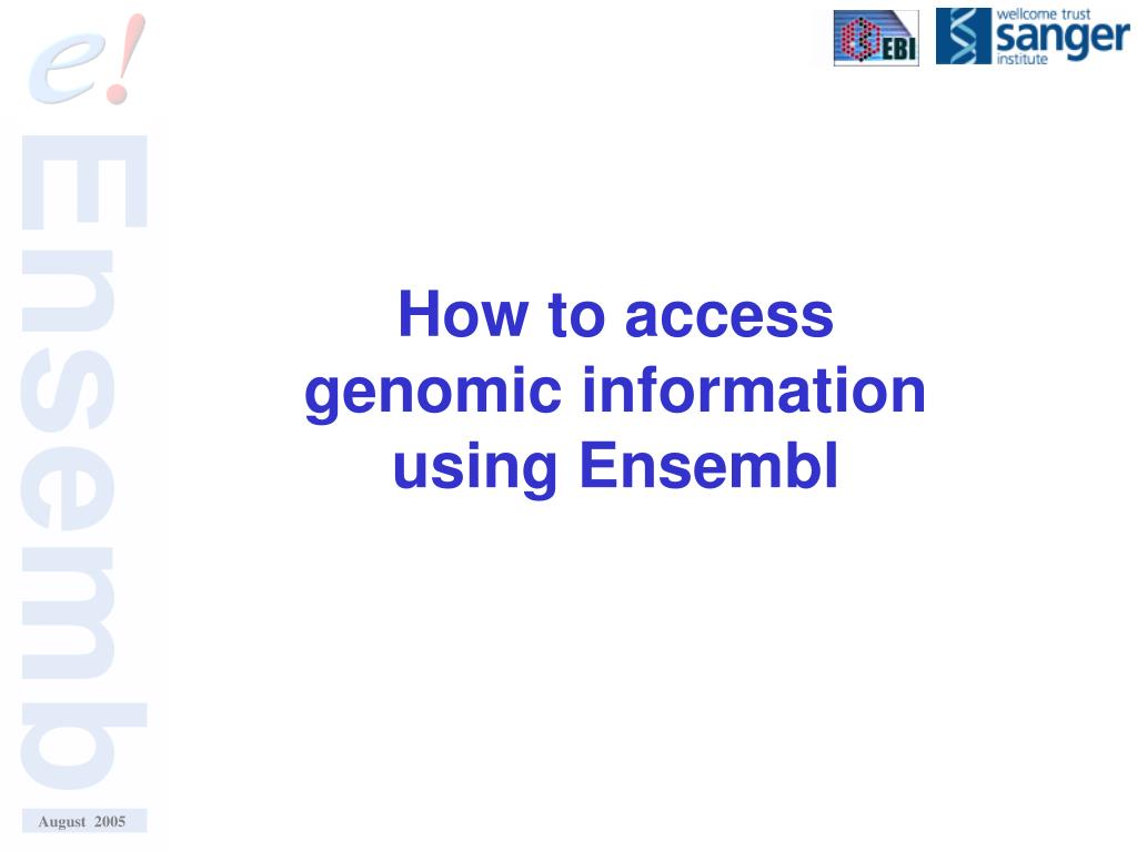 how to access genomic information using ensembl l.