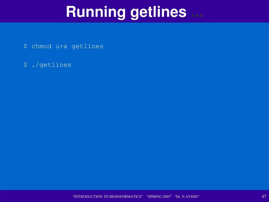 Running getlines
