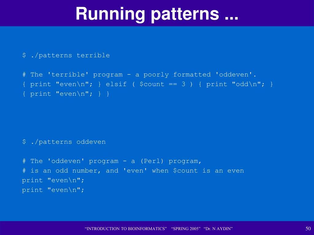 Running patterns ...