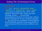 setting the technological scene