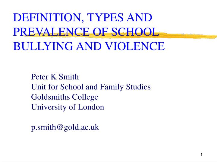 Definition types and prevalence of school bullying and violence