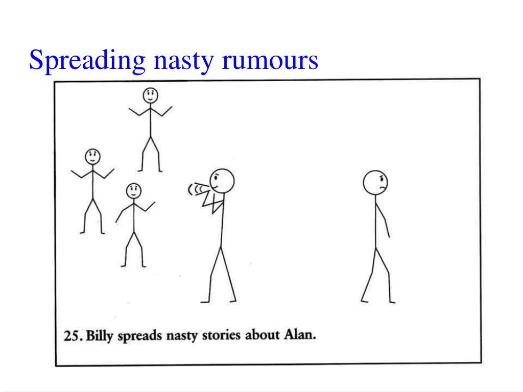 Spreading nasty rumours