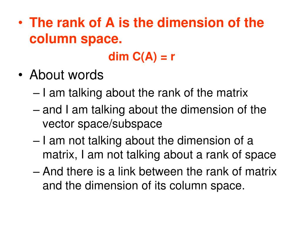 The rank of A is the dimension of the column space.