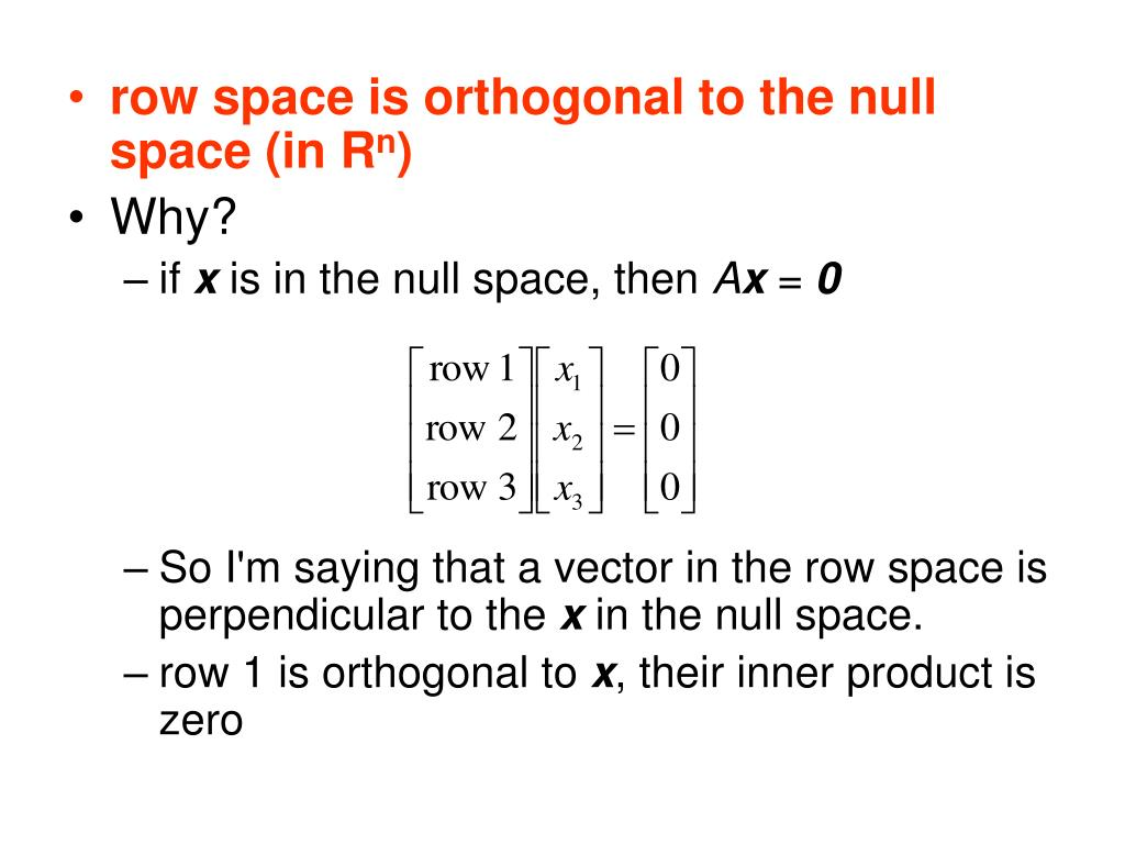row space is orthogonal to the null space (in R
