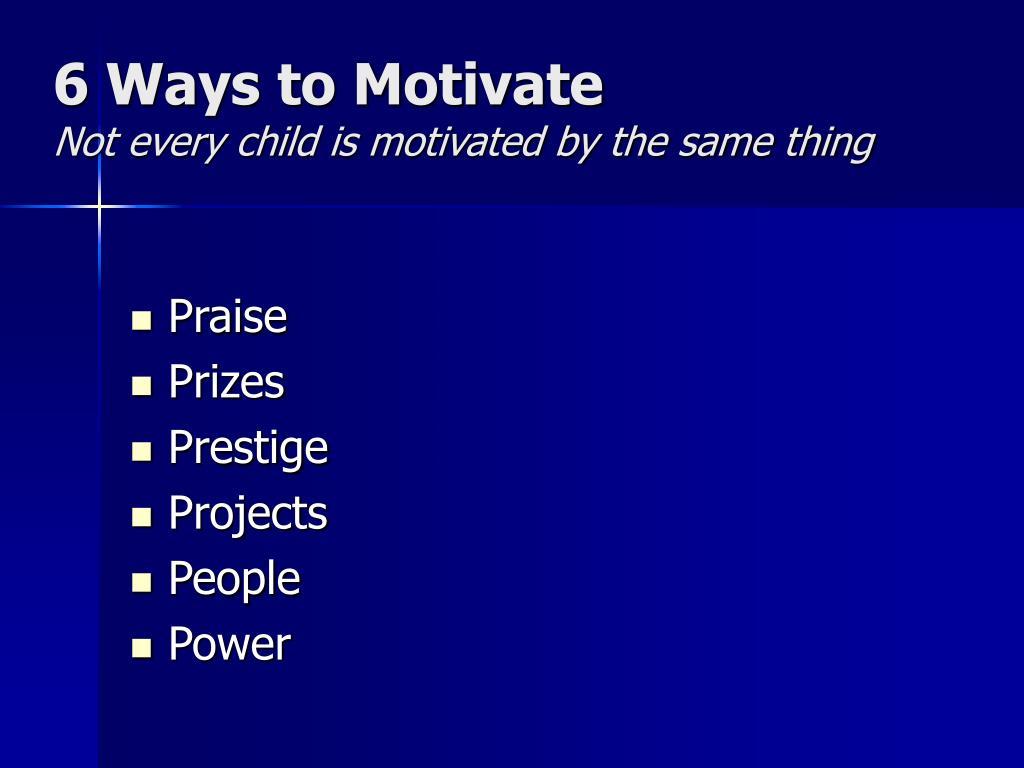 6 Ways to Motivate