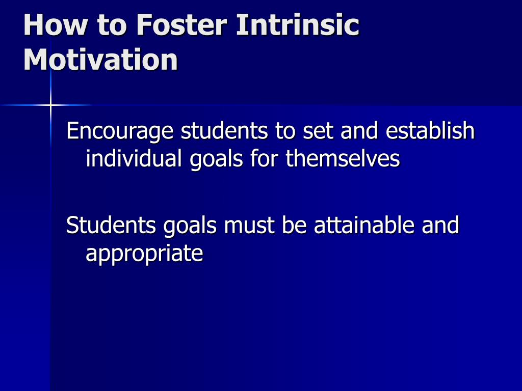 How to Foster Intrinsic Motivation