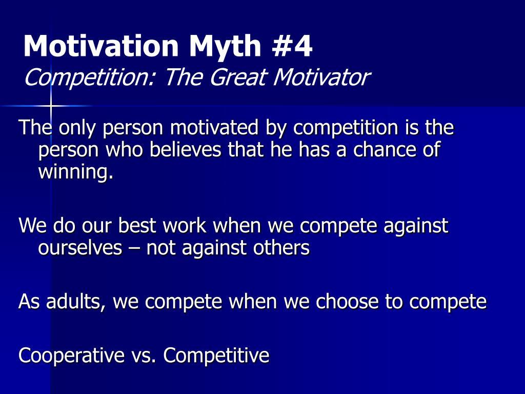 Motivation Myth #4