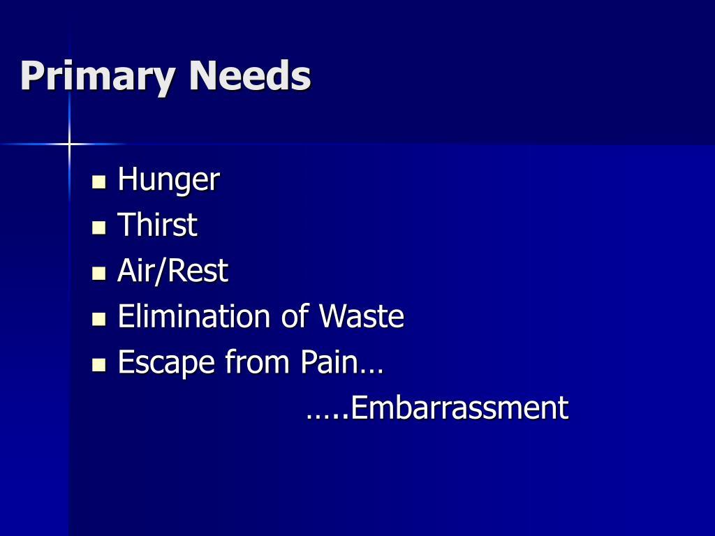 Primary Needs