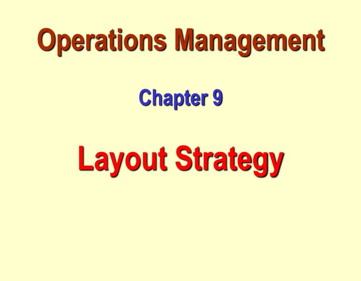 operations management chapter 9 layout strategy n.