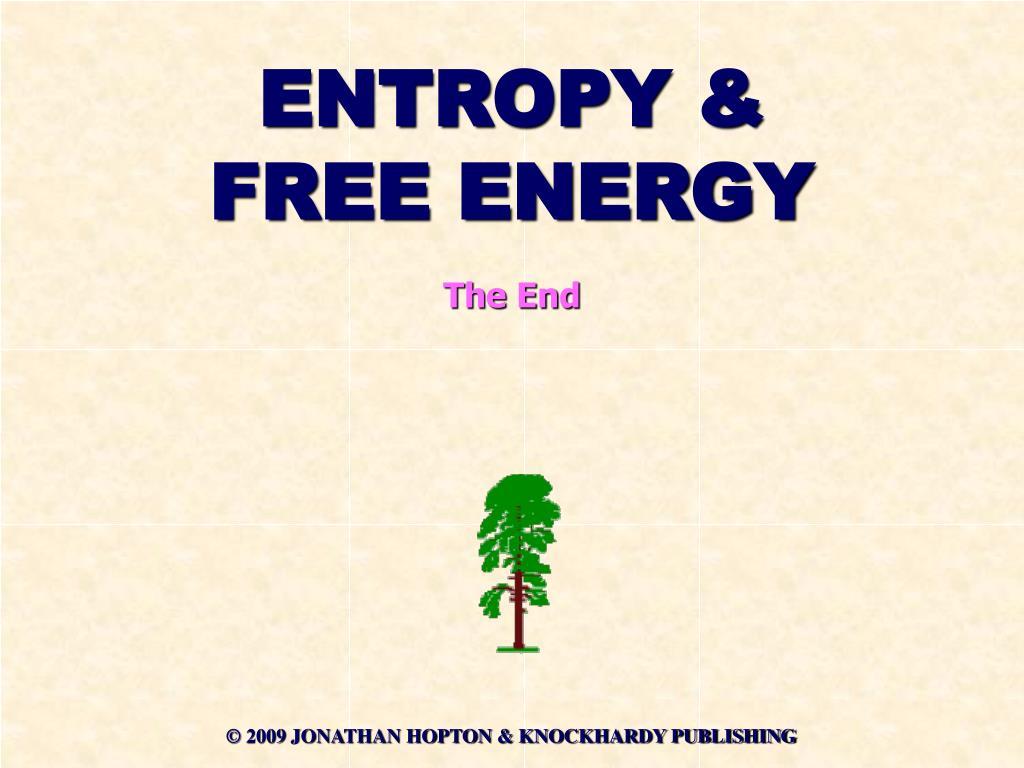 ENTROPY & FREE ENERGY
