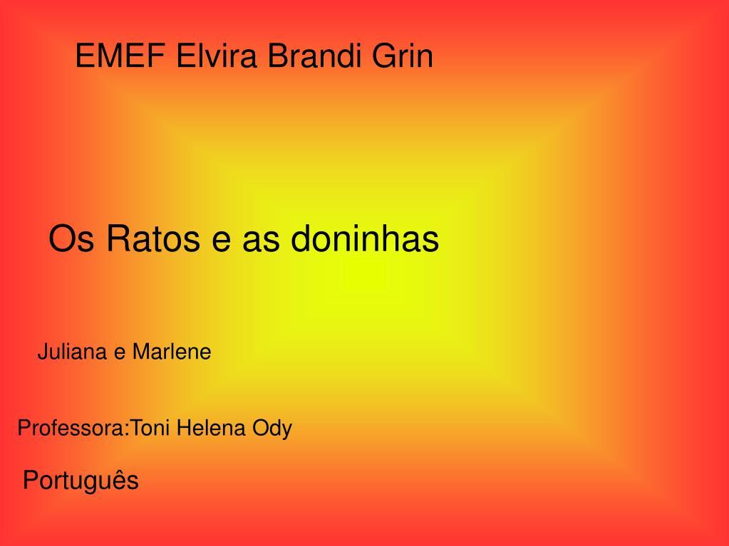 EMEF Elvira Brandi Grin