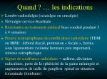 quand les indications