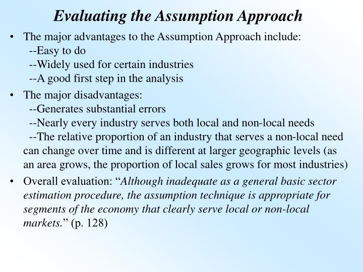 Evaluating the Assumption Approach