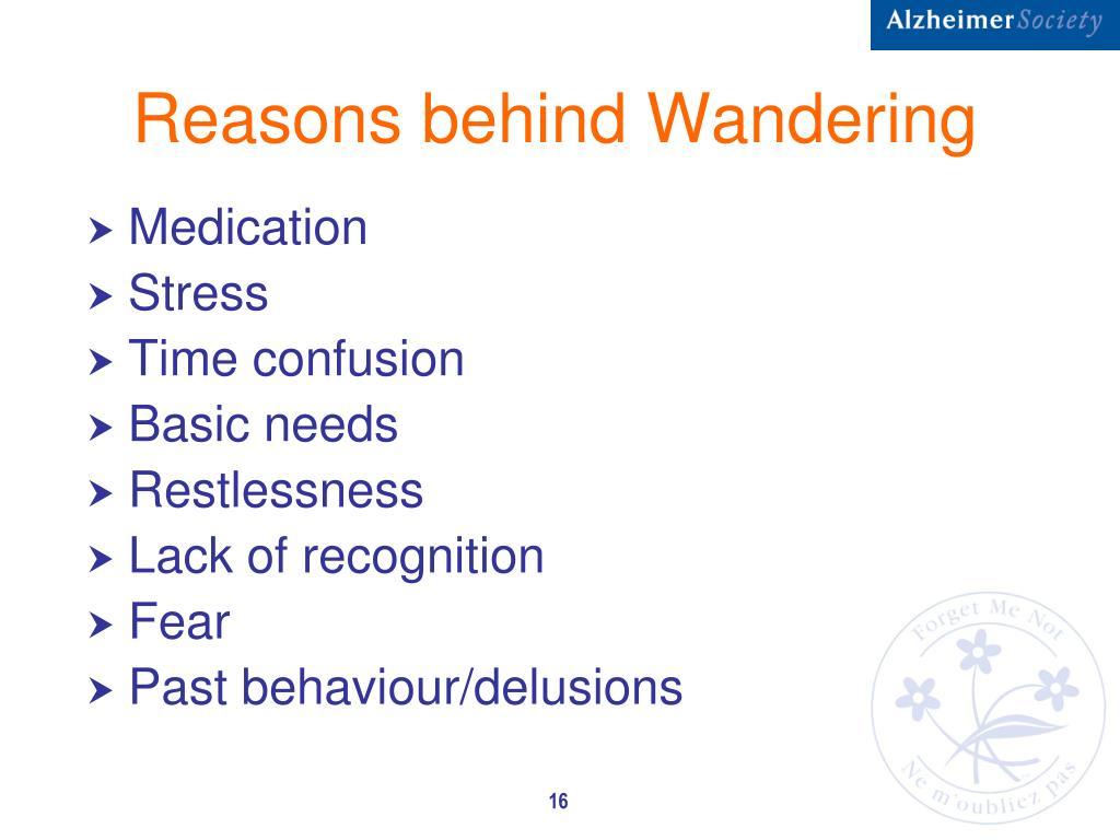 Reasons behind Wandering