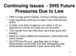 continuing issues dhs future pressures due to law