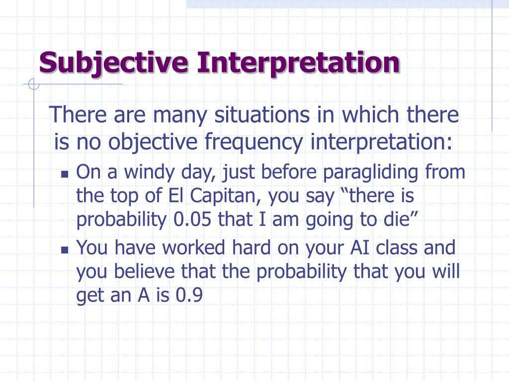 Subjective Interpretation